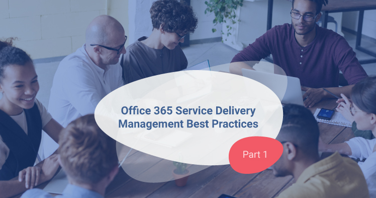 Office 365 Service Delivery Mgmt - Part 1